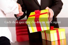 cách chọn quà tặng cho đối tác nước ngoài